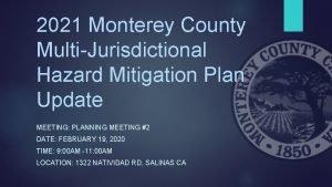 2021 Monterey County MultiJurisdictional Hazard Mitigation Plan Update