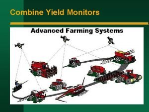 Combine Yield Monitors Current Yield Monitors Massflow sensor