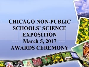 CHICAGO NONPUBLIC SCHOOLS SCIENCE EXPOSITION March 5 2017