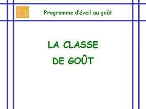 Programme dveil au got LA CLASSE DE GOT