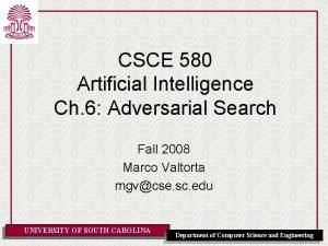 CSCE 580 Artificial Intelligence Ch 6 Adversarial Search