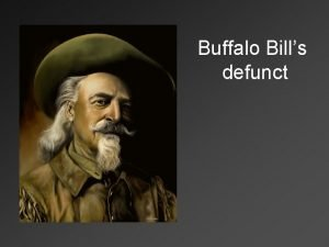 Buffalo Bills defunct William F Cody aka Buffalo