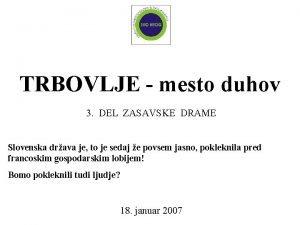 TRBOVLJE mesto duhov 3 DEL ZASAVSKE DRAME Slovenska