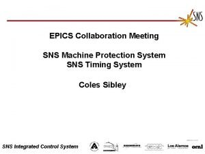 EPICS Collaboration Meeting SNS Machine Protection System SNS