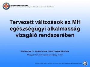 Tervezett vltozsok az MH egszsggyi alkalmassg vizsgl rendszerben