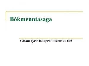 Bkmenntasaga Glsur fyrir lokaprf slensku 503 Glsur n