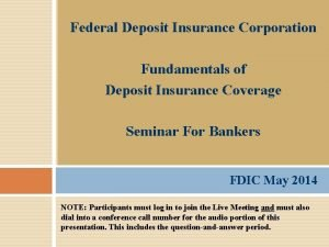 Federal Deposit Insurance Corporation Fundamentals of Deposit Insurance
