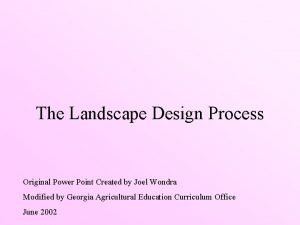 The Landscape Design Process Original Power Point Created