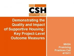 Demonstrating the Quality and Impact of Supportive Housing