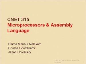 CNET 315 Microprocessors Assembly Language Phiros Mansur Nalakath