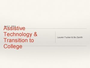 Assistive Technology Transition to College April 1 2014