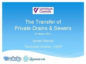 The Transfer of Private Drains Sewers 8 th