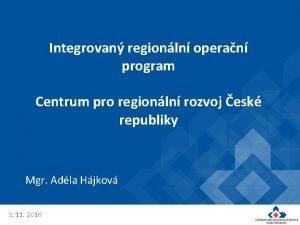 Integrovan regionln operan program Centrum pro regionln rozvoj