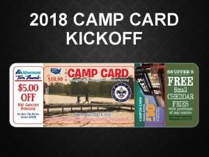 2018 CAMP CARD KICKOFF WHY CAMP CARDS The