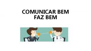 COMUNICAR BEM FAZ BEM ENTUSIASMO DEUS DENTRO DE