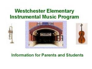 Westchester Elementary Instrumental Music Program Information for Parents