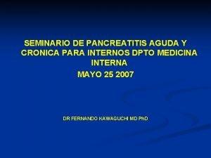 SEMINARIO DE PANCREATITIS AGUDA Y CRONICA PARA INTERNOS