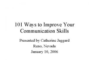 101 Ways to Improve Your Communication Skills Presented