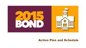 Action Plan and Schedule Tentative Implementation Schedule November