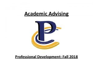 Academic Advising Professional Development Fall 2018 PCC Academic