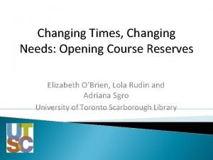 Changing Times Changing Needs Opening Course Reserves Elizabeth