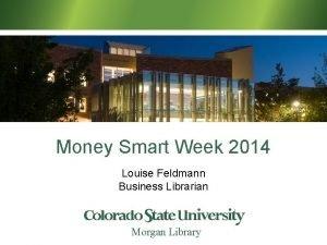 Money Smart Week 2014 Louise Feldmann Business Librarian