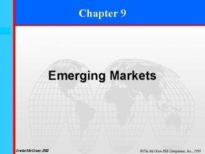 Chapter 9 9 0 Emerging Markets IrwinMc GrawHill