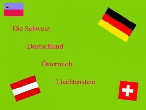 Die Schweiz Deutschland sterreich Liechtenstein Die Schweiz Das