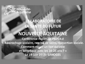 LE LABORATOIRE DE LA SANTE DU FUTUR NOUVELLEAQUITAINE
