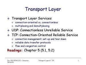Transport Layer v Transport Layer Services v v