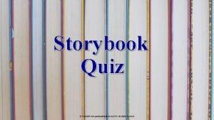 Storybook Quiz Copyright www qualityagingcom au 2019 All