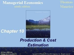 Managerial Economics ninth edition Thomas Maurice Chapter 10