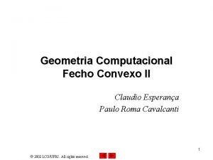 Geometria Computacional Fecho Convexo II Claudio Esperana Paulo