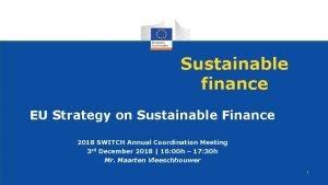 Sustainable finance EU Strategy on Sustainable Finance 2018
