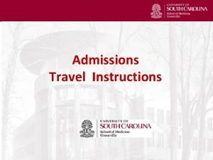 Admissions Travel Instructions Overview of Travel Procedures At