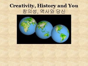 Creativity History and You Definition What is creativity