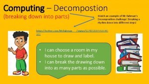 Computing Decompostion breaking down into parts Watch an