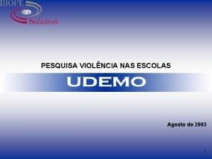 PESQUISA VIOLNCIA NAS ESCOLAS Agosto de 2003 1