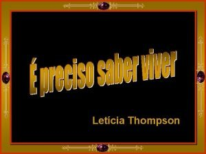 preciso saber viver Letcia Thompson A felicidade um