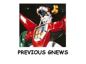 PREVIOUS GNEWS 7 Patches x bugs addressed Affecting