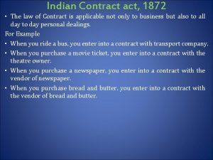 Indian Contract act 1872 The law of Contract