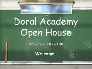 Doral Academy Open House WE COULD ALL MAKE