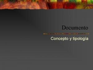 Documento Concepto y tipologa Patrimonio documental El conjunto