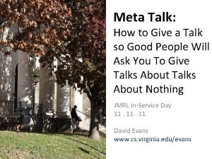 Meta Talk How to Give a Talk so