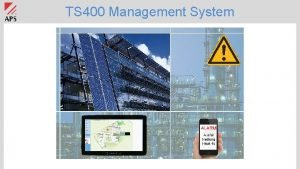 TS 400 Management System TS 400 Management System