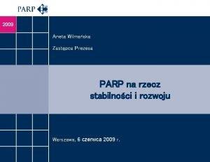2009 Aneta Wilmaska Zastpca Prezesa PARP na rzecz