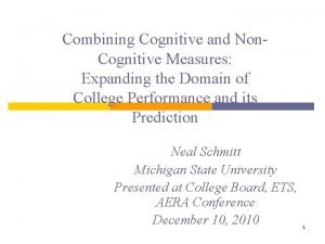 Combining Cognitive and Non Cognitive Measures Expanding the