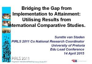 Bridging the Gap from Implementation to Attainment Utilising