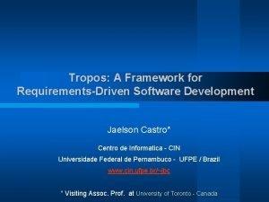 Tropos A Framework for RequirementsDriven Software Development Jaelson
