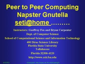 Peer to Peer Computing Napster Gnutella setihome Instructors